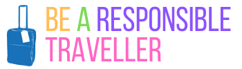 Be A Responsible Traveller
